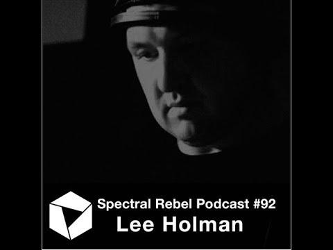 Spectral Rebel Podcast #92: Lee Holman