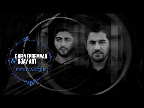 DJay Art Ft Gor Yepremyan - Sirun Akhjik