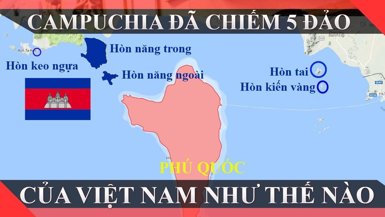 Campuchia Đã Chiếm 5 Đảo  Của Việt Nam Trong Vịnh Thái Lan Như Thế Nào?