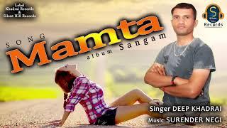 Latest Himachali Pahari New Song 2018 song Mamta singer by Deep Kha...