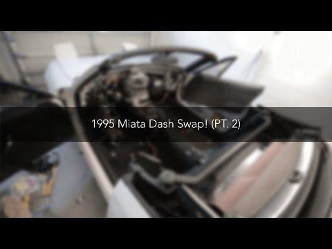 1995 NA Mazda Miata Dash Swap (PT. 2)