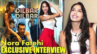 EXCLUSIVE: Nora Fatehi INTERVIEW For DILBAR DILBAR ITEM Song From Satyamev Jayate Movie