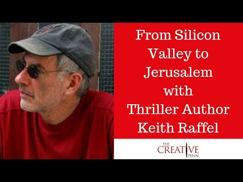 From Silicon Valley To Jerusalem With Thriller Author Keith Raffel