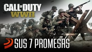 Call of Duty WWII - Estas son sus 7 Grandes Promesas