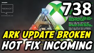 ARK Survival Evolved Update 738 Crashing Game - Hot Fix Incoming Xbox