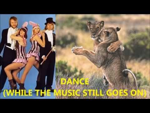 DANCE WHILE THE MUSIC STILL GOES ON ABBA