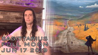 Sagittarius Full Moon June 17th \u0026 Summer Solstice 2019 - Letting the Known Go to Rewrite the Story