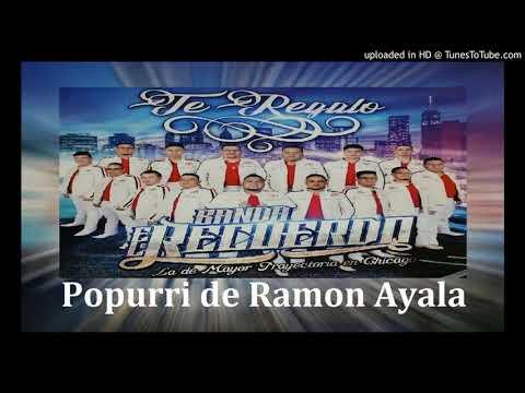 Banda El Recuerdo_ Popurri de Ramon Ayala (Casas De Madera, Besos Y Caricias, Mi Piquito De Oro