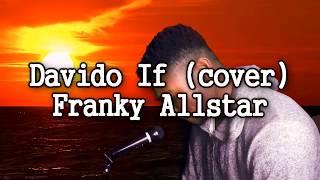 Davido If (cover) 🔺   Franky Allstar