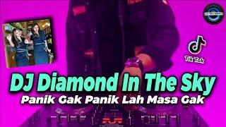 Download DJ DIAMOND IN THE SKY x DJ PANIK GAK PANIK LAH MASAK GAK REMIX FULL BASS   DJ MY LIFE BEAUTIFUF SEE