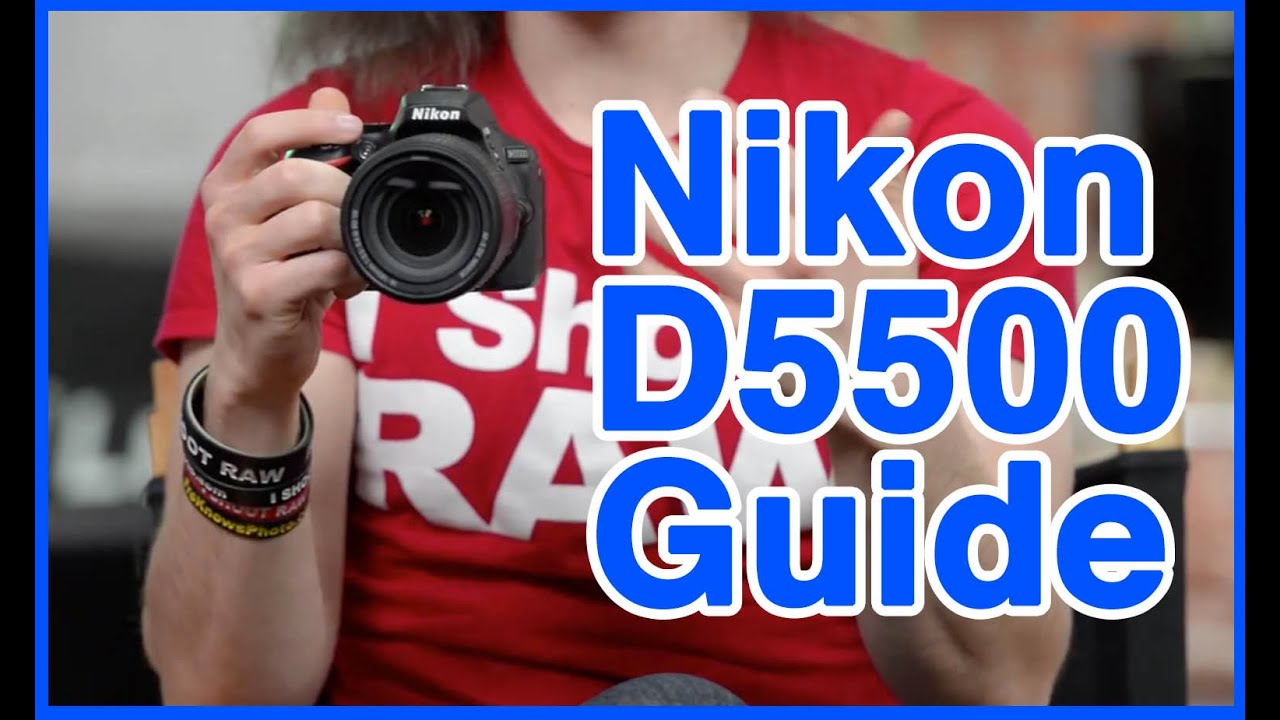 nikon d5500 users guide youtube