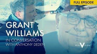 Download 🔴 Anthony Deden | Grant Williams  | Real Vision™