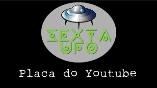 Sexta UFO #5 - Placa Youtube/Radiotelescópio Chinês/Russos na Lua/Curiosidades sobre radiação