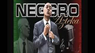 Neggro Azteka- Porque Asi Soy Yo