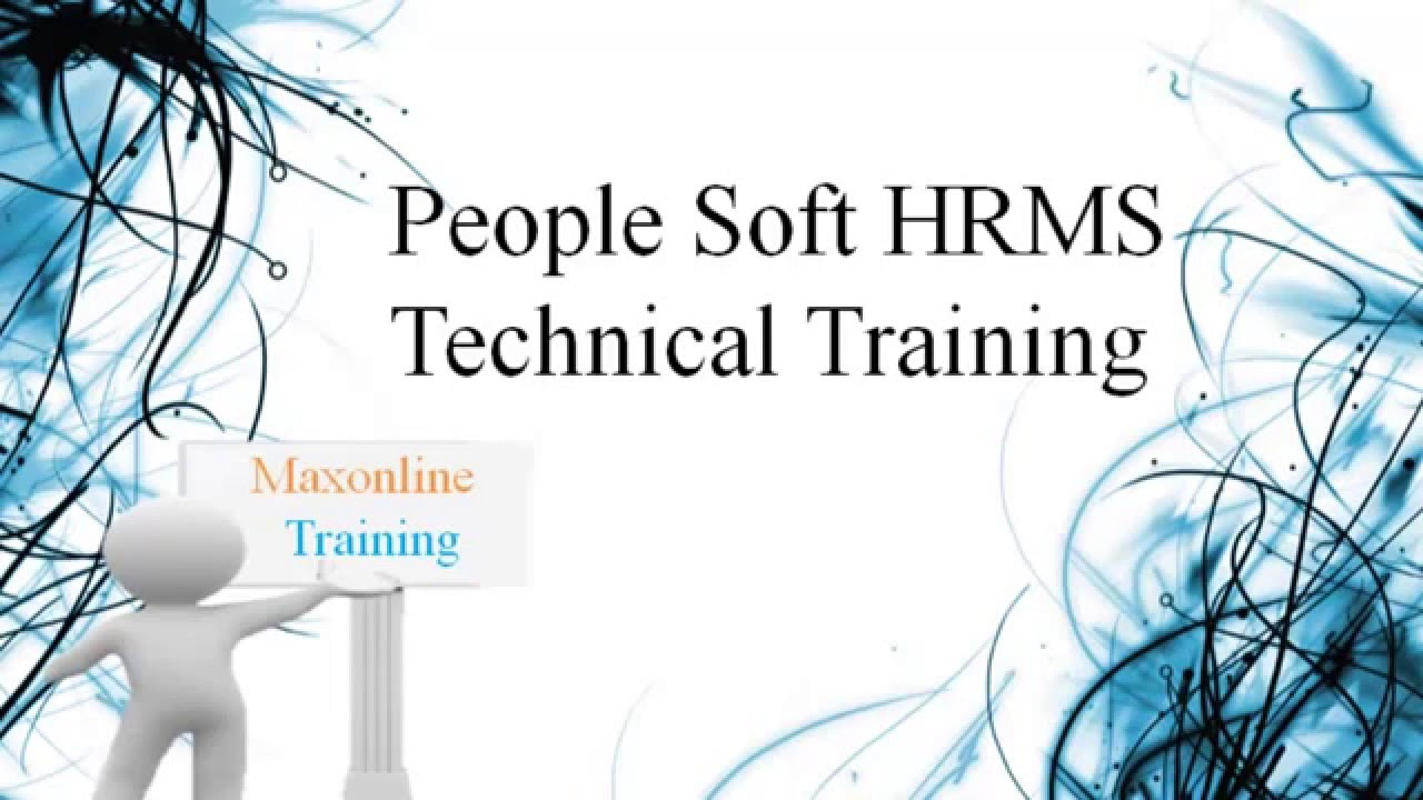 peoplesoft hrms technical training peoplesoft application designer max onlinetraining peoplesoft technical