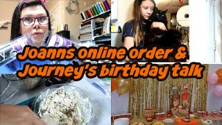 Joann's online ordering & Journey's birthday talk