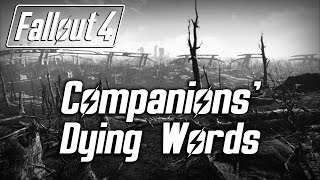 Fallout 4 - All Companions Seriously Wounded Dying Words