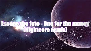 lyrics escape the fate one for the money nightcore