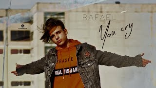 RAFAEL - You Cry (Official Video)