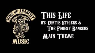 This Life - Curtis Stigers & The Forest Rangers | Sons of Anarchy | Main Theme