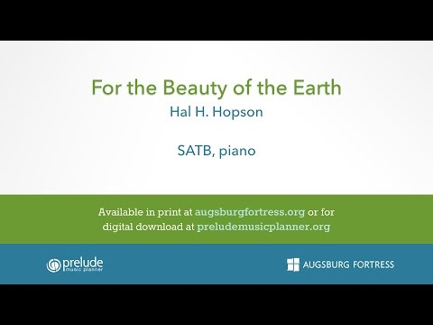 For the Beauty of the Earth - Hal H. Hopson