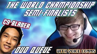 The WORLDS CHAMPIONSHIP Semi-Finalists Duo (C9 Sneaky & C9 Blaber)