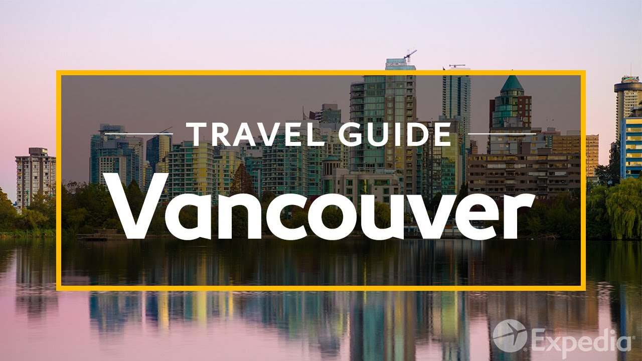 Vancouver Vacation Travel Guide | Expedia - YouTube
