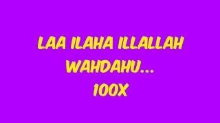 laa ilaha illallahu wahdahu 10X / 100X pahala besar dan di jaga dari gangguan setan