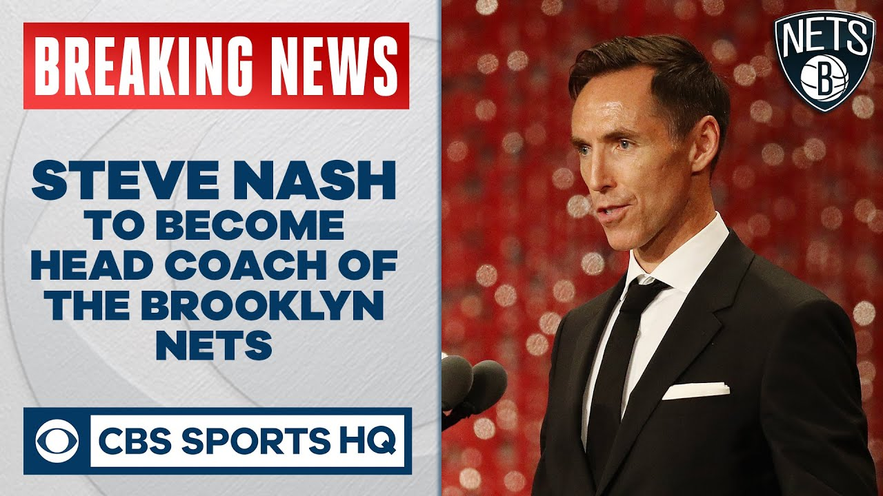 Steve Nash Signs Four Year Contract To Become Coach Of Brooklyn Nets Cbs Sports Hq Youtube