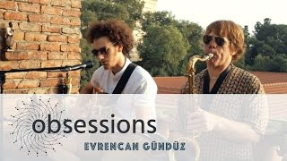 Evrencan Gündüz - What A Wonderful World (Cover) @ obsessions