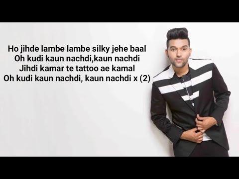 Guru Randhawa kaun Nachdi lyrics || Sonu Ke Titu Ki Sweety
