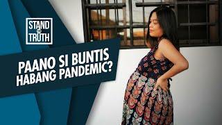Stand for Truth: Paano ang mga buntis sa gitna ng pandemic?