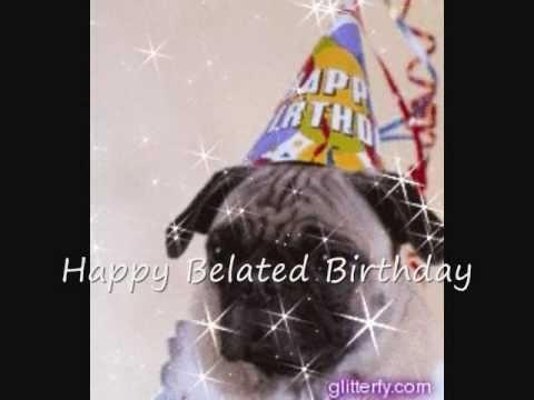 Happy Belated Birthday Youtube