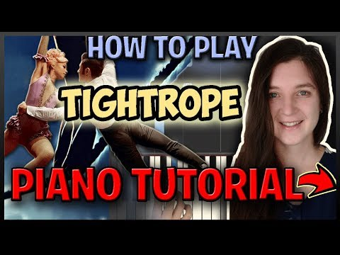 "How To Play ""TIGHTROPE"" [The Greatest Showman] - Easy Piano (Synthesia) [Piano Tutorial] [HD] from YouTube · Duration:  10 minutes 29 seconds"