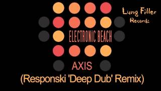 Electronic Beach - Axis (Responski 'Deep Dub' Remix)
