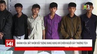 Bắt nhóm đối tượng chém người gây thương tích tại xã Vĩnh Hiệp - Khánh Hòa | Nhật ký 141
