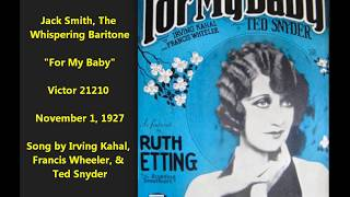 "Jack Smith, Whispering Baritone ""For My Baby"" on Victor 21210 (1927)"