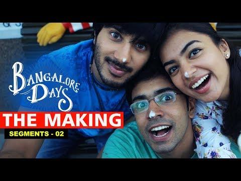 Making the Movie - Bangalore Days 2