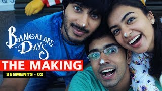 Making the Movie - Bangalore Days 2