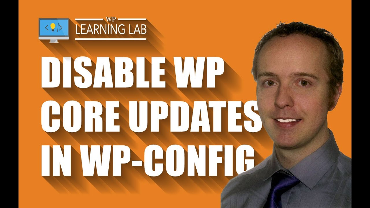 Disable WordPress Core, Theme & Plugin Updates Via wp-config.php | WP Learning Lab