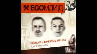 EGOMANIA - DieHard & Awesome Welles