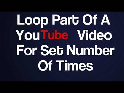 Loop Part Of A YouTube Video For Set Number Of Times In Chrome
