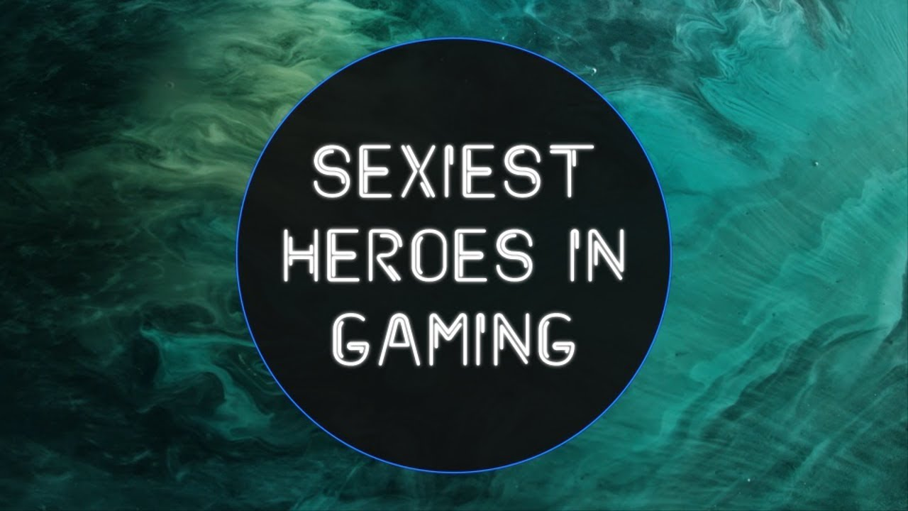 Sexiest Heroes in Gaming   Game of the Year 2018