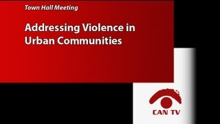 Townhall Meeting On Addressing Violence In Urban Communities