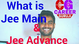 what is iit jee main and advance