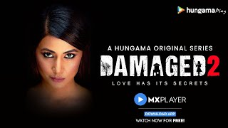Damaged 2 | Official Trailer | All episodes out now | Hina Khan | MX Player