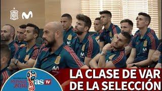 La Selección española recibió una clase aobre el VAR antes del Mundial 2018 | Diario AS