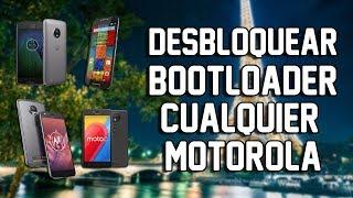 Como Desbloquear Bootloader de TODOS los Motorola | 2018