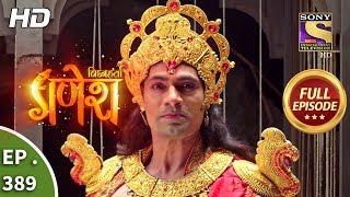 Vighnaharta Ganesh - Ep 389 - Full Episode - 15th February, 2019