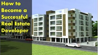 How to Become a Successful Real Estate Developer